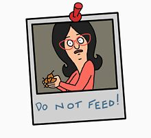 do not feed linda belcher Unisex T-Shirt