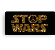 gold stop wars Canvas Print