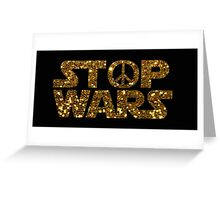 gold stop wars Greeting Card