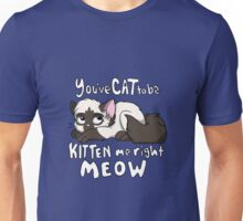 You've CAT to be KITTEN me right MEOW - Siamese Unisex T-Shirt