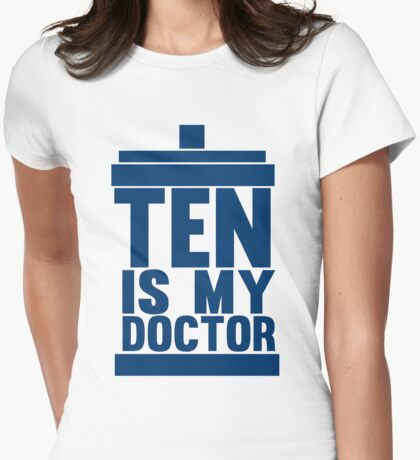 Is Ten your Doctor? Womens Fitted T-Shirt