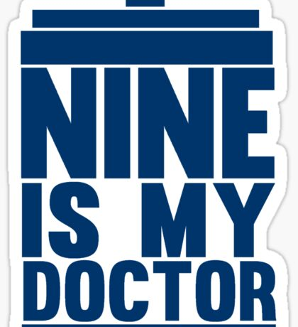 Is Nine your Doctor? Sticker