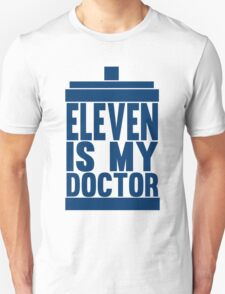 Is Eleven your Doctor? Unisex T-Shirt