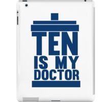 Is Ten your Doctor? iPad Case/Skin