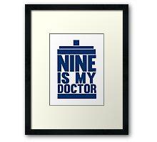Is Nine your Doctor? Framed Print