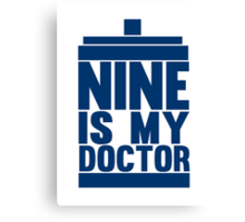 Is Nine your Doctor? Canvas Print