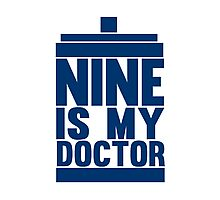 Is Nine your Doctor? Photographic Print