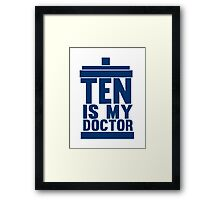 Is Ten your Doctor? Framed Print