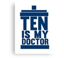 Is Ten your Doctor? Canvas Print