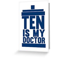 Is Ten your Doctor? Greeting Card