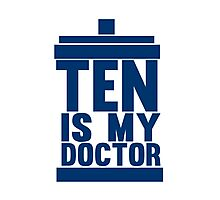 Is Ten your Doctor? Photographic Print