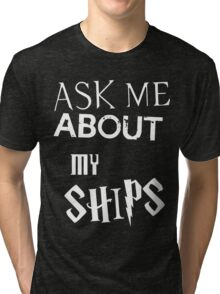 Ask about my ships multifandom shirt Tri-blend T-Shirt