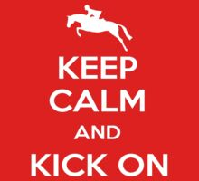 Keep Calm and Kick On by captainlina