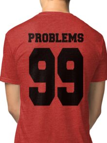 Problems 99 Baseball Shirt Tri-blend T-Shirt