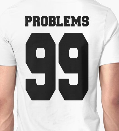 Problems 99 Baseball Shirt Unisex T-Shirt