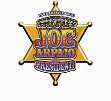 Sheriff Joe For President Unisex T-Shirt