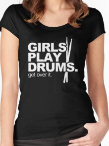Girls Play Drums Get Over It Women's Fitted Scoop T-Shirt