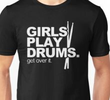 Girls Play Drums Get Over It Unisex T-Shirt