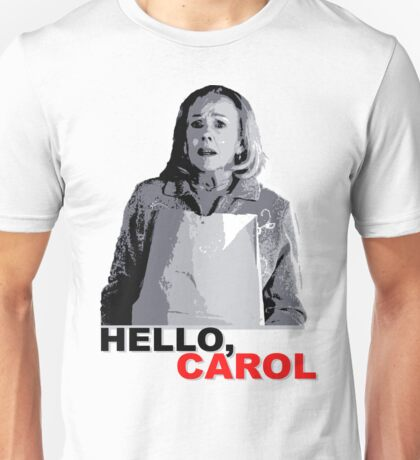 Hello Carol Unisex T-Shirt