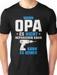 OPA ES REPARIEREN KANN Unisex T-Shirt