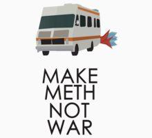 Make Meth Not War - Breaking Bad by Ollie Mason