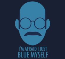 I'm Afraid I Just Blue Myself  T-Shirt