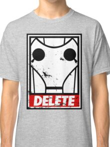 Obey, or be DELETED! Classic T-Shirt