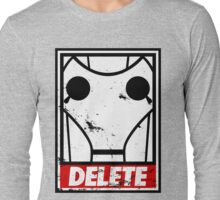 Obey, or be DELETED! Long Sleeve T-Shirt