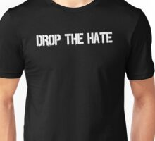 Drop the Hate (White) Unisex T-Shirt