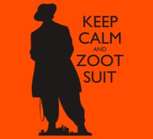 Keep Calm and Zoot Suit (El Pachuco - Light) by olmosperfect