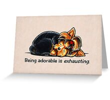 Yorkie Being Adorable is Exhausting Greeting Card