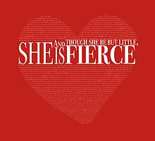And though she be but little, she is fierce. by Jeffery Borchert