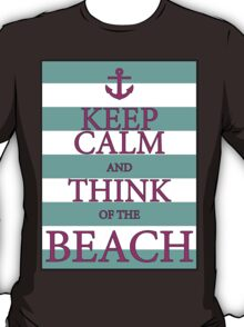 KEEP CALM AND THINK OF THE BEACH - Turquoise/Pink T-Shirt