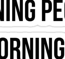 Don't like morning people Sticker