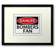 DANGER BOMBERS FAN FAKE FUNNY SAFETY SIGN SIGNAGE Framed Print
