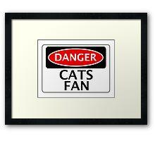 DANGER CATS FAN FAKE FUNNY SAFETY SIGN SIGNAGE Framed Print