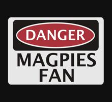DANGER MAGPIES FAN FAKE FUNNY SAFETY SIGN SIGNAGE by DangerSigns
