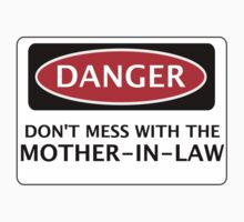 DANGER DON'T MESS WITH THE MOTHER-IN-LAW, FAKE FUNNY WEDDING SAFETY SIGN SIGNAGE by DangerSigns