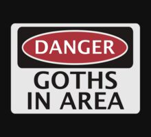 DANGER GOTHS IN AREA FAKE FUNNY SAFETY SIGN SIGNAGE by DangerSigns