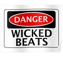 DANGER WICKED BEATS FAKE FUNNY SAFETY SIGN SIGNAGE Poster