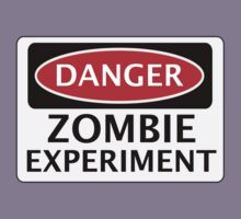 DANGER ZOMBIE EXPERIMENT FUNNY FAKE SAFETY SIGN SIGNAGE Kids Clothes