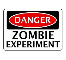 DANGER ZOMBIE EXPERIMENT FUNNY FAKE SAFETY SIGN SIGNAGE Photographic Print