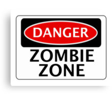 DANGER ZOMBIE ZONE FUNNY FAKE SAFETY SIGN SIGNAGE Canvas Print