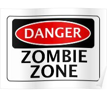 DANGER ZOMBIE ZONE FUNNY FAKE SAFETY SIGN SIGNAGE Poster