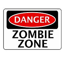 DANGER ZOMBIE ZONE FUNNY FAKE SAFETY SIGN SIGNAGE Photographic Print