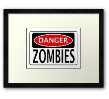 DANGER ZOMBIES FUNNY FAKE SAFETY SIGN SIGNAGE Framed Print