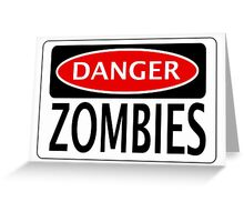 DANGER ZOMBIES FUNNY FAKE SAFETY SIGN SIGNAGE Greeting Card