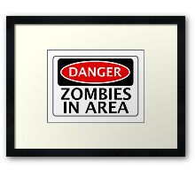 DANGER ZOMBIES IN AREA FUNNY FAKE SAFETY SIGN SIGNAGE Framed Print