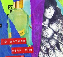 I'd rather wear fur then go naked by eileenkenny