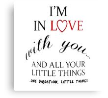 I'm In Love With You Canvas Print